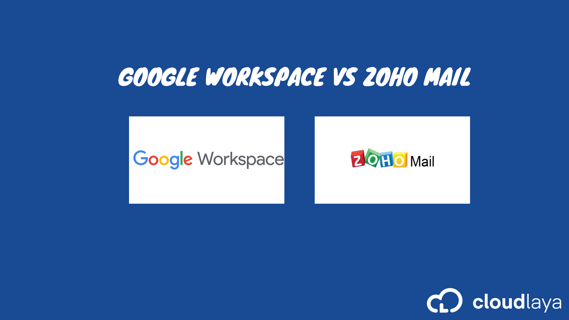 Zoho Mail vs Google Workspace (Former G-Suite)
