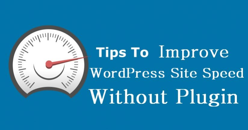 10 Ways to Improve WordPress Site Speed without Plugin