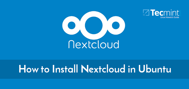 How to Install Nextcloud 16 on Ubuntu Server 18.04